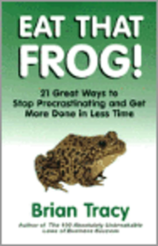 Eat That Frog! - Brian Tracy |