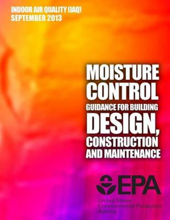Moisture Control Guidance for Building Design, Construction and Maintenance