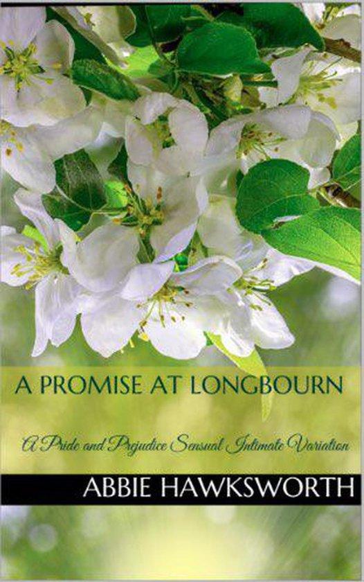 A Promise at Longbourn: A Pride and Prejudice Sensual Intimate Novella