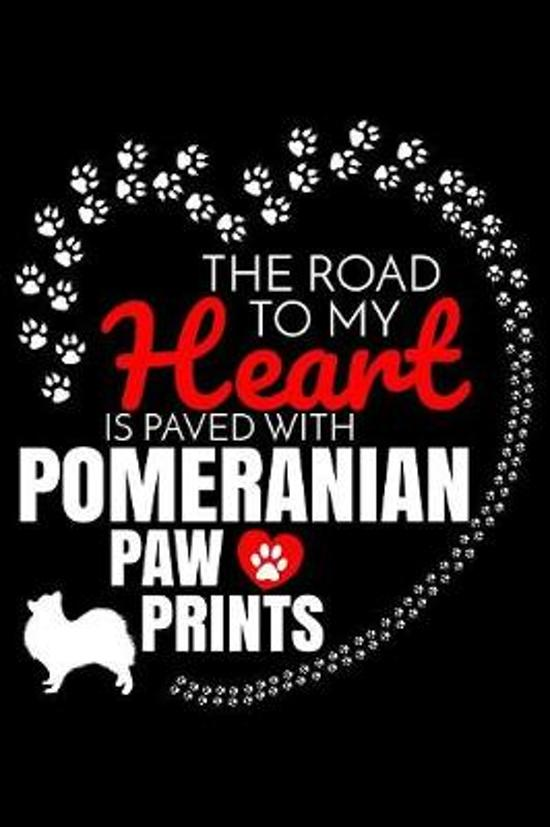 The Road To My Heart Is Paved With Pomeranian Paw Prints: Pomeranian Notebook Journal 6x9 Personalized Customized Gift For Pomeranian Dog Breed Pomera