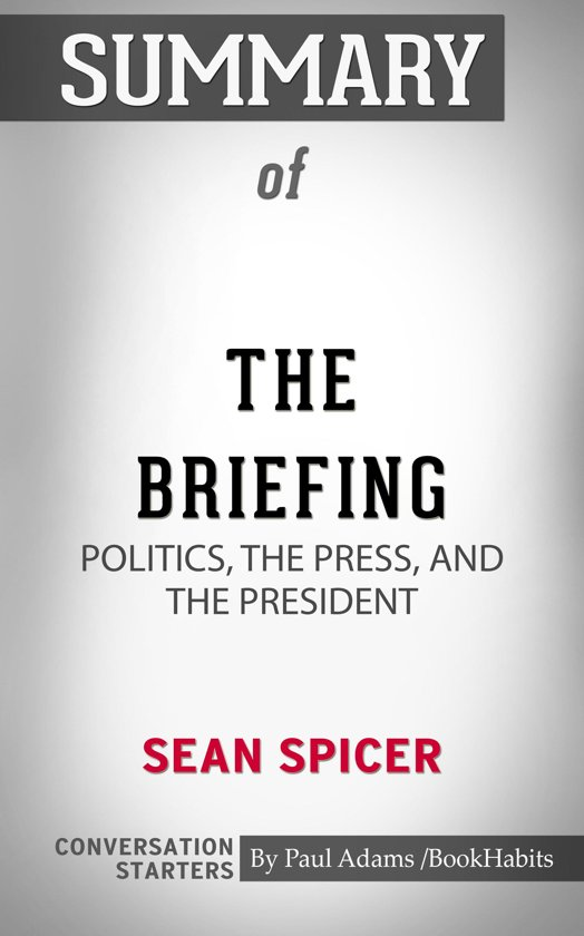 Summary of The Briefing: Politics, The Press, and The President
