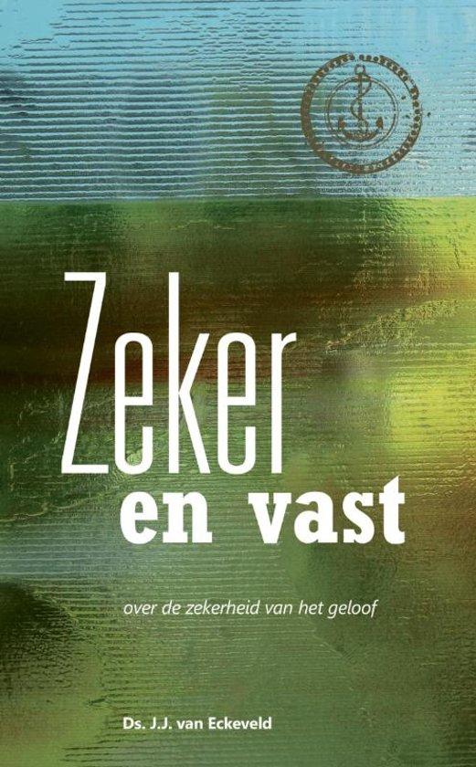 Zeker en vast - J.J. van Eckeveld |