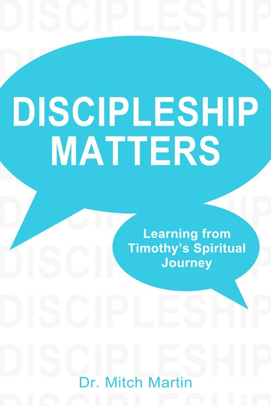 Discipleship Matters:Learning from Timothy's Spiritual Journey