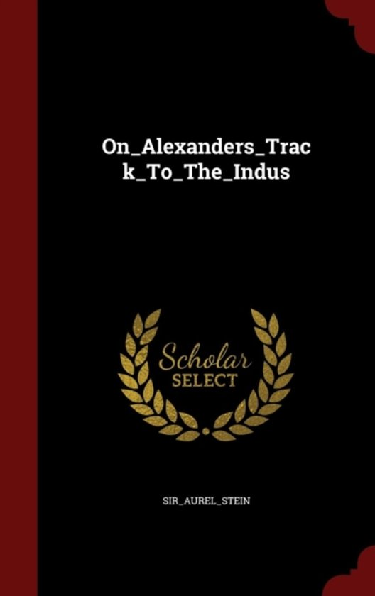 On_alexanders_track_to_the_indus