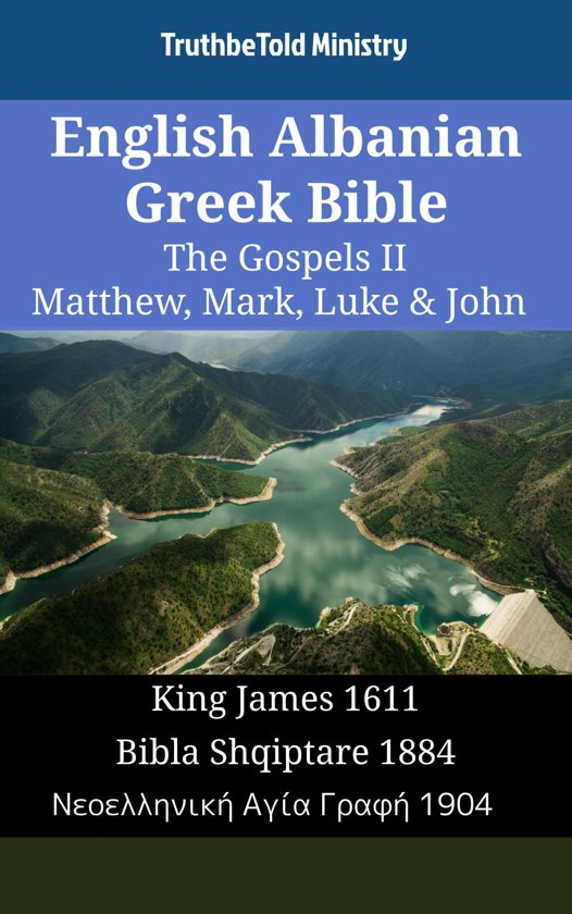 English Albanian Greek Bible - The Gospels II - Matthew, Mark, Luke & John