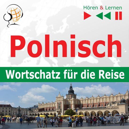 Polnisch. Wortschatz für die Reise – Hören & Lernen: 1000 wichtige Wörter und Wendungen