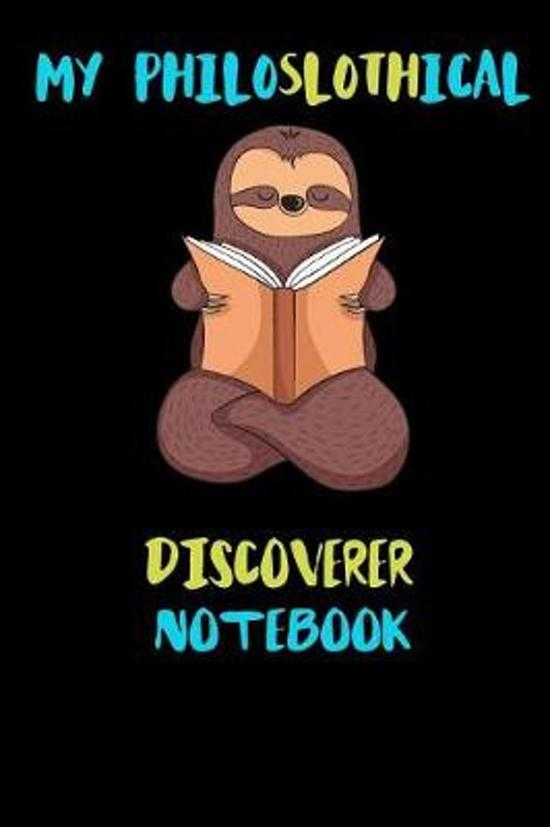 My Philoslothical Discoverer Notebook