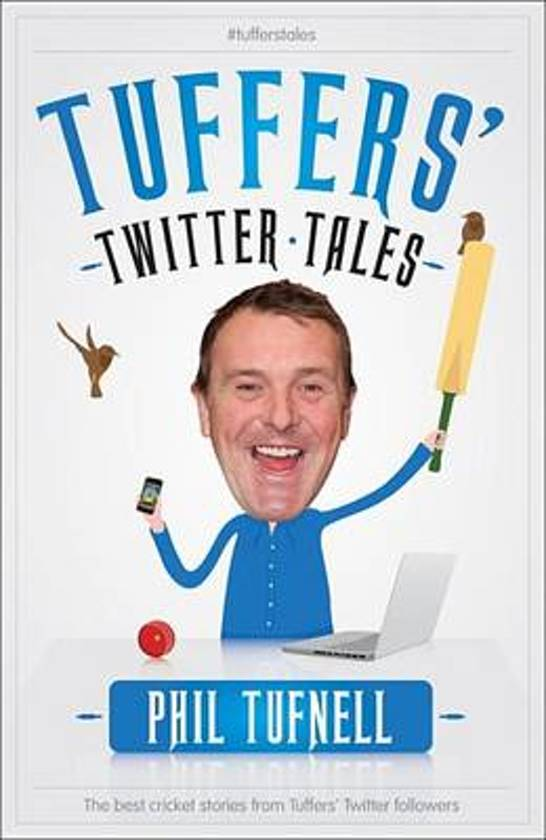 tuffers twitter tales the best cricket stories from tuffers twitter followers tufnell phil