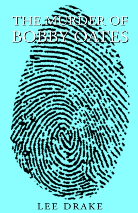 The Murder Of Bobby Oates