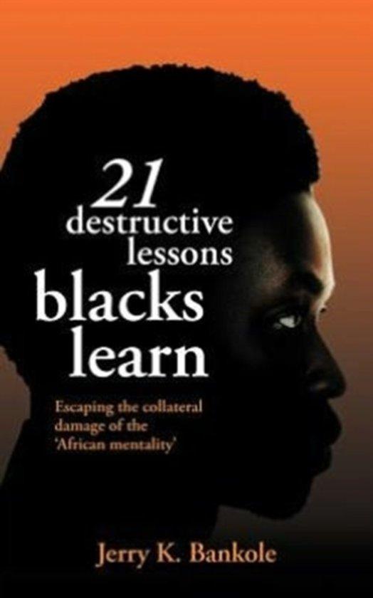 21 Destructive Lessons Blacks Learn