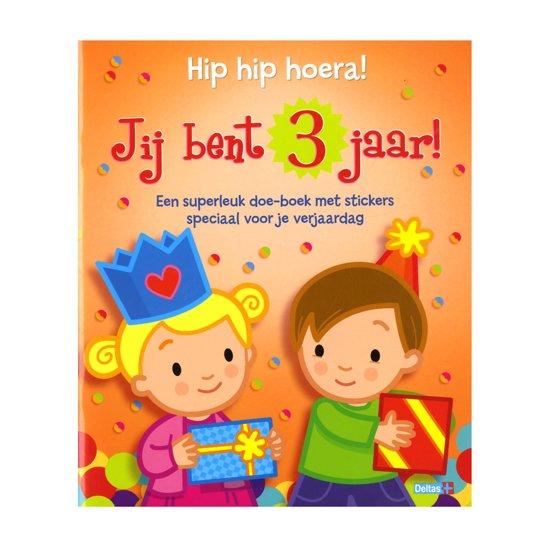 Bol Com Hip Hip Hoera Jij Bent 3 Jaar 9789044735130 Boeken