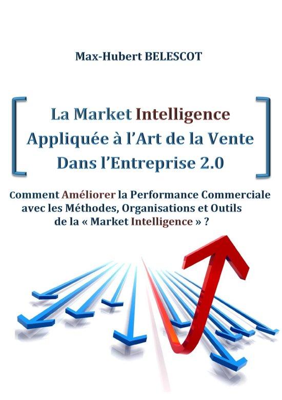 La Market Intelligence Appliquée à l'Art de la Vente Dans l'Entreprise 2.0