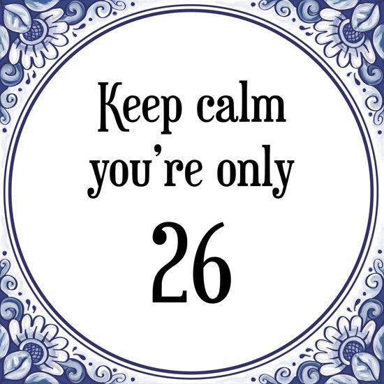 26 jaar bol.| Verjaardag Tegeltje met Spreuk (26 jaar: Keep calm you  26 jaar