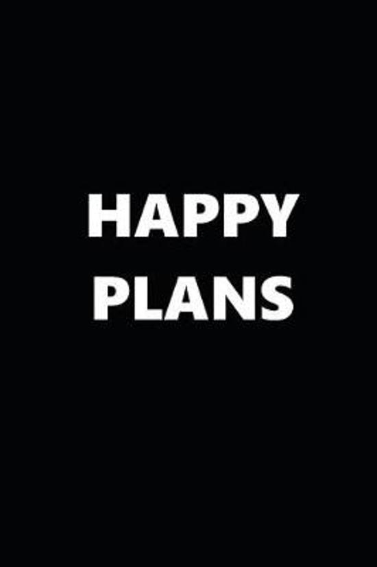 2019 Weekly Planner Funny Theme Happy Plans Black White 134 Pages