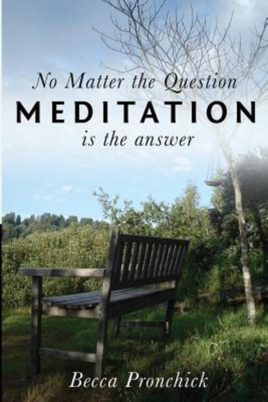 No Matter the Question, Meditation Is the Answer