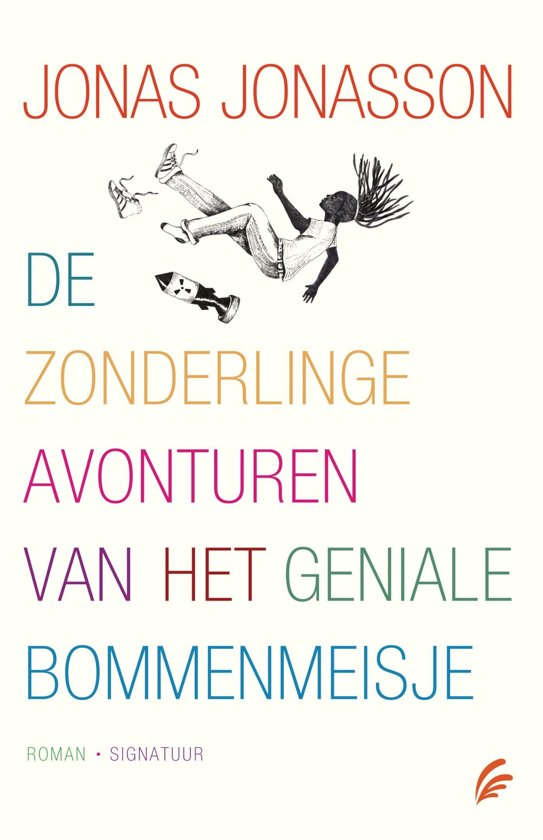 Boek cover De zonderlinge avonturen van het geniale bommenmeisje van Jonas Jonasson (Onbekend)