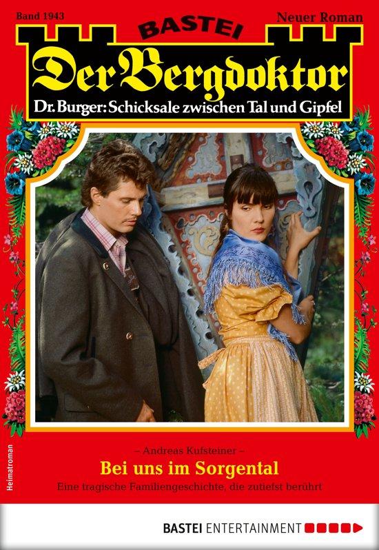 Der Bergdoktor 1943 - Heimatroman