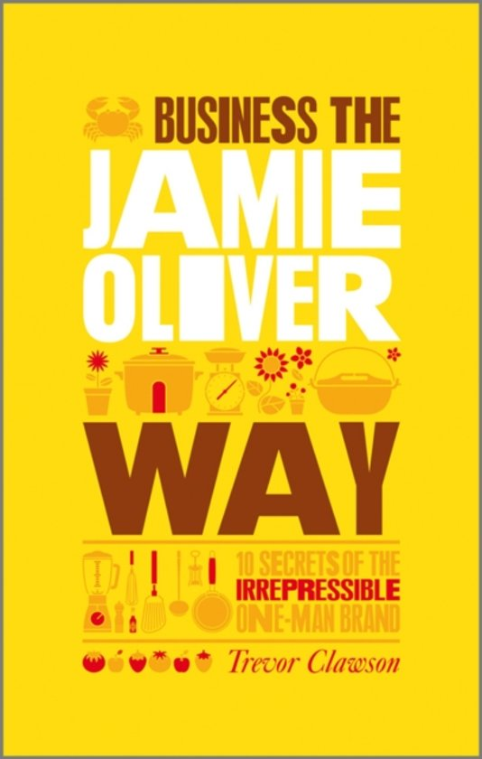 Boekomslag voor The Unauthorized Guide To Doing Business the Jamie Oliver Way