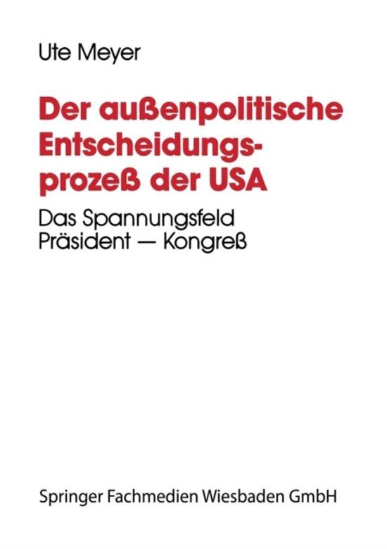 Boek cover Der Au enpolitische Entscheidungsproze Der USA van Ute Meyer (Paperback)