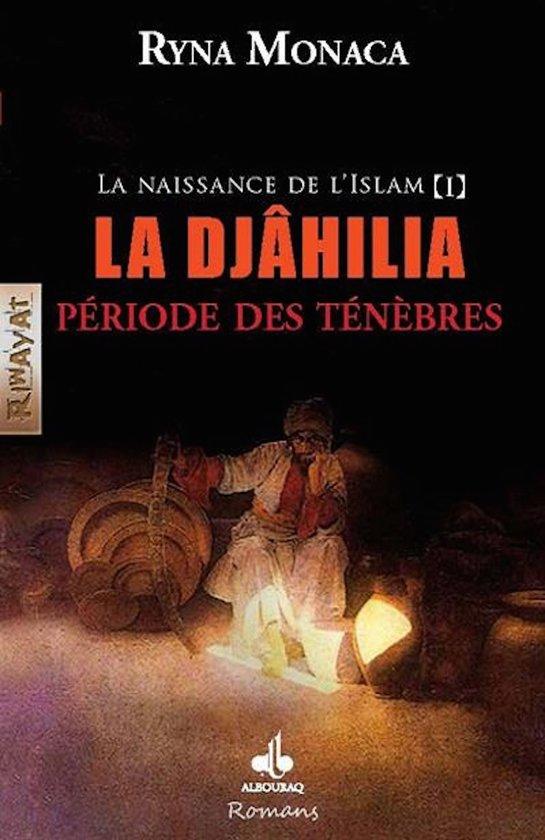 Naissance de l'Islam (La) - Tome I : La Djâhilia, période des ténébres