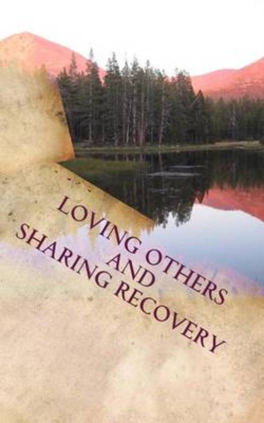 Loving Others and Sharing Recovery