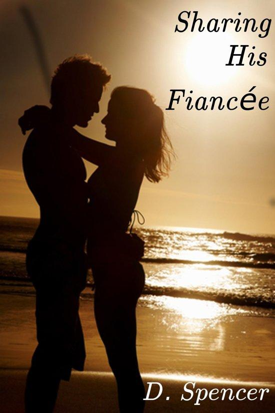 Sharing His Fiancée