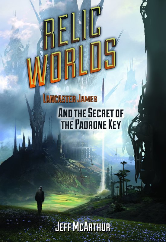 Relic Worlds: Lancaster James and the Secret of the Padrone Key