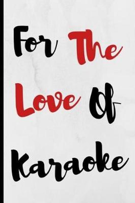 For The Love Of Karaoke