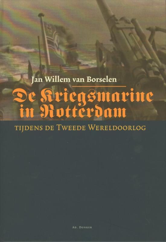 Historische publicaties Roterodamum - De Kriegsmarine in Rotterdam