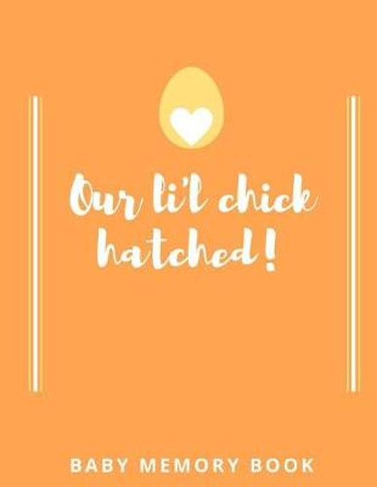 Our Lil Chick Hatched! Baby Memory Book