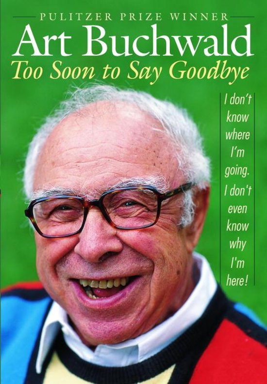 Bolcom Too Soon To Say Goodbye Ebook Art Buchwald