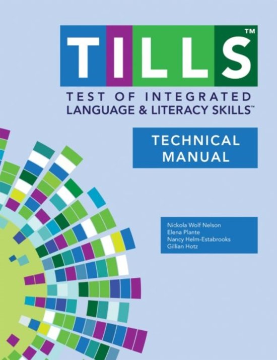 Test of Integrated Language and Literacy Skills (R) (TILLS (R)) Technical Manual