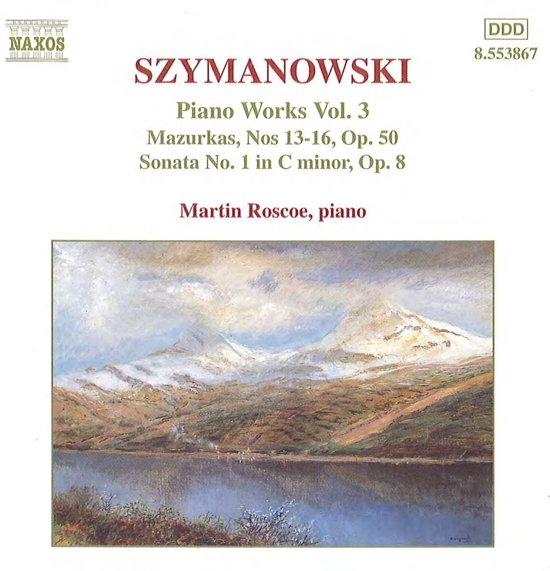 Szymanowski: Piano Works Vol 3 / Martin Roscoe
