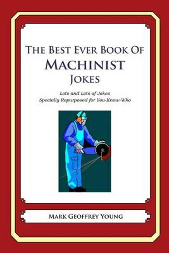 The Best Ever Book of Machinist Jokes