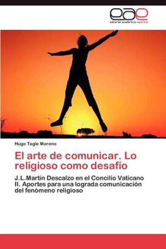 El Arte de Comunicar. Lo Religioso Como Desafio