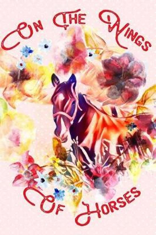 On The Wings Of Horses: College Lined; Artistic Horse Journal
