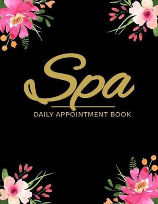 Spa Daily Appointment Book: Spa Appointment Planner Undated 52 Weeks Monday To Sunday 8AM To 6PM, Black And Floral Design, Organizer In 15 Minute