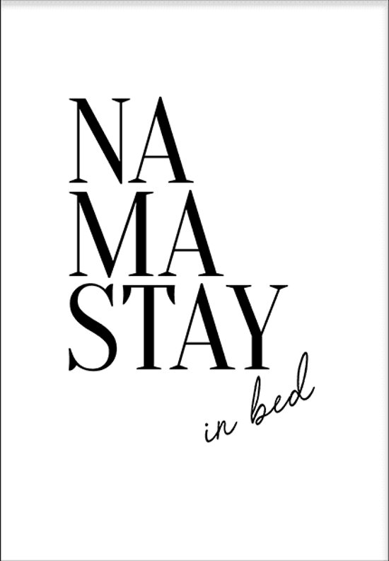 Namastay In Bed Poster Wallified Tekst Zwart Wit Print Wall Art Interieur 29 7x42cm