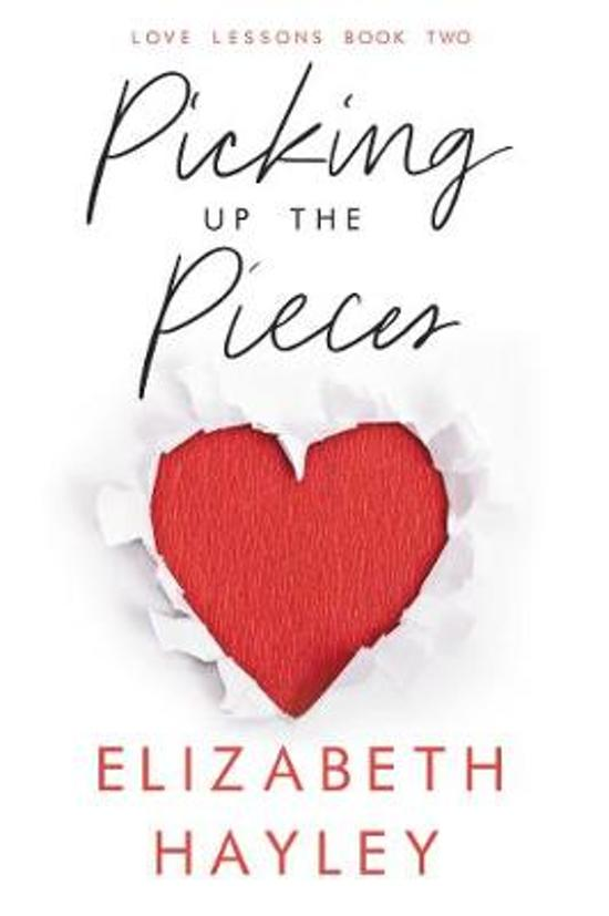 Picking Up the Pieces: Love Lessons Book 2