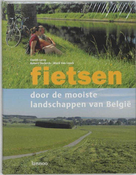 Boek cover Fietsen Door De Mooiste Landschappen Van Belgie van Daniël Leroy (Hardcover)
