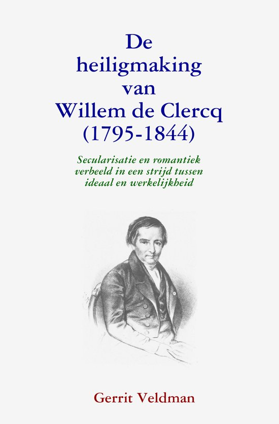 De heiligmaking van willem de clercq (1795-1844) - G. Veldman pdf epub