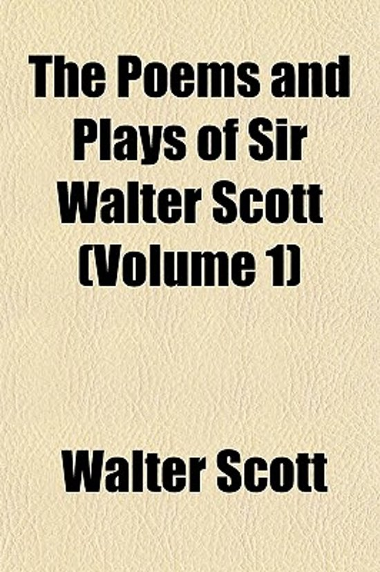 The Poems and Plays of Sir Walter Scott (Volume 1)