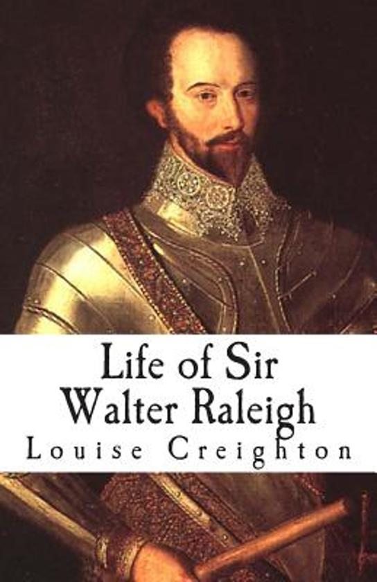 a life and career of sir walter raleigh