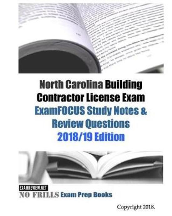 North Carolina Building Contractor License Exam ExamFOCUS Study Notes & Review Questions
