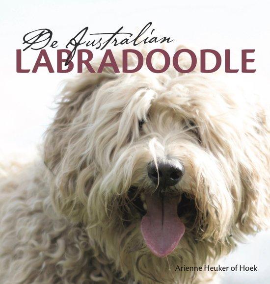 Boek cover De Australian Labradoodle van Arienne Heuker Of Hoek (Hardcover)