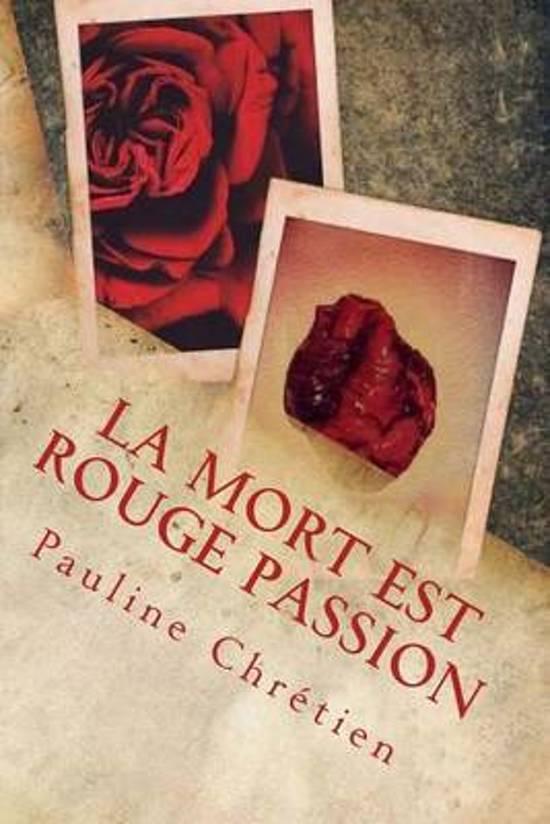 La Mort Est Rouge Passion