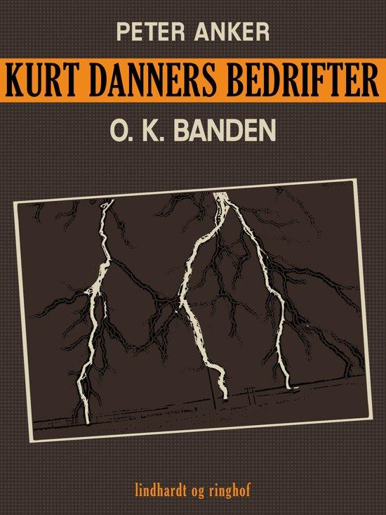 Kurt Danners bedrifter: O. K. Banden