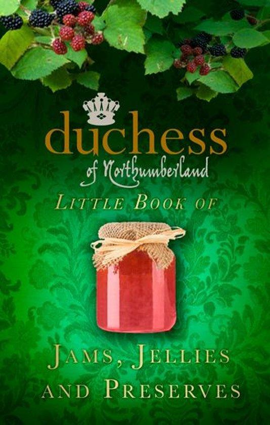 Alle boeken van schrijver the duchess of northumberland 1 10 boek cover the duchess of northumberlands little book of jams jellies and preserves van the fandeluxe Epub