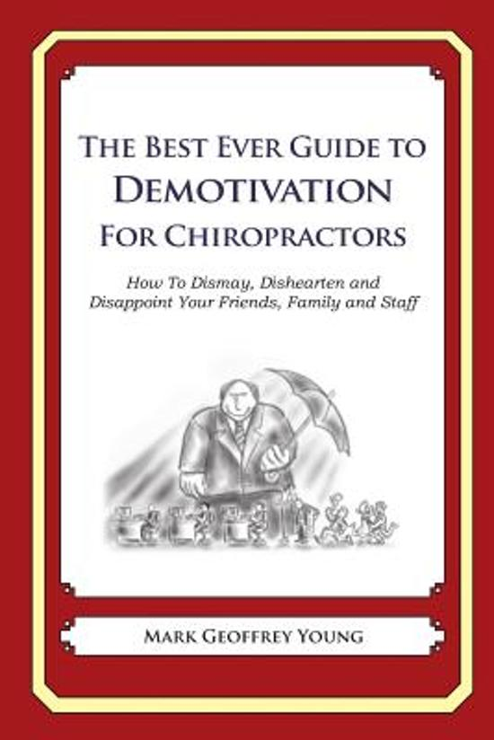 The Best Ever Guide to Demotivation for Chiropractors