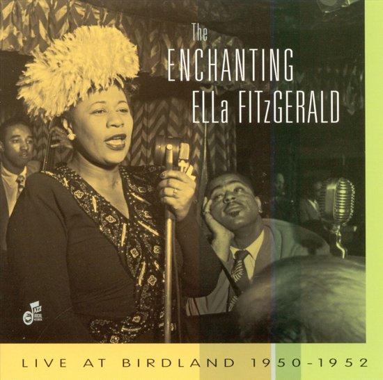 The Enchanting Ella Fitzgerald: Live at Birdland, 1950-1952